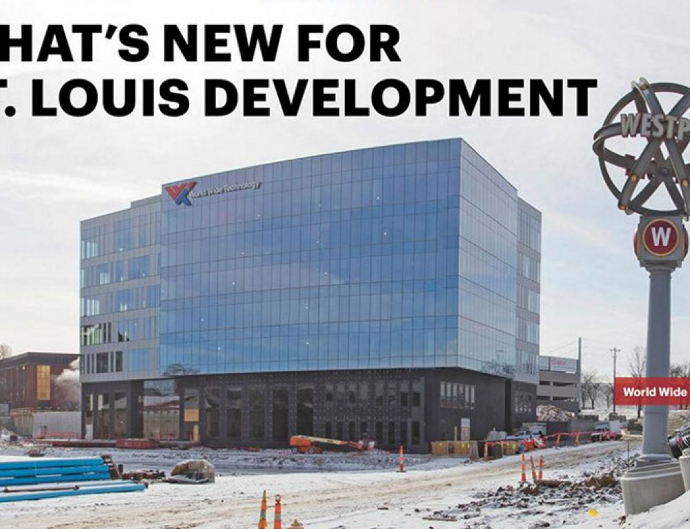WHAT'S NEW FOR ST. LOUIS DEVELOPMENT?